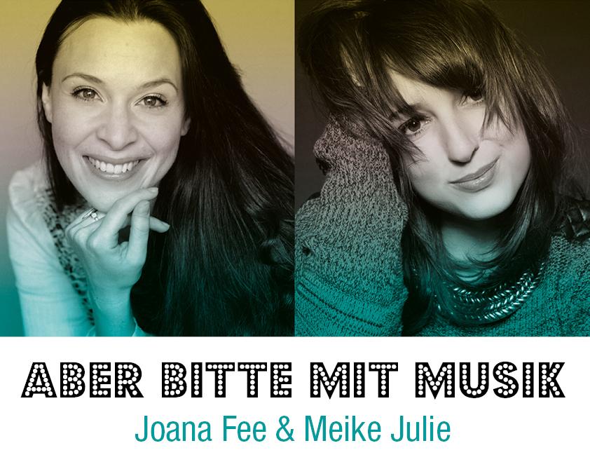 Aber bitte mit Musik - Joana Fee & Meike Julie 22.09.2018